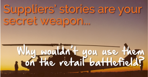 Suppliers' stories are your secret weapon